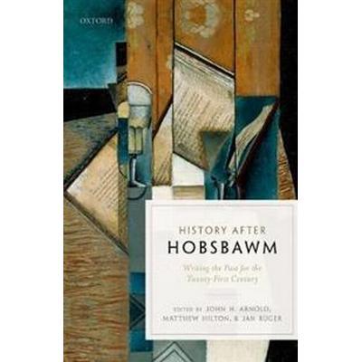 History After Hobsbawm (Inbunden, 2018)
