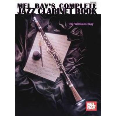 Complete Jazz Clarinet Book (Häftad, 1995)