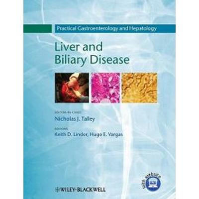 Liver and Biliary Disease: Practical Gastroenterology and Hepatology (Inbunden, 2010)