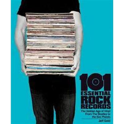 101 essential rock records the golden age of vinyl (Pocket, 2016)