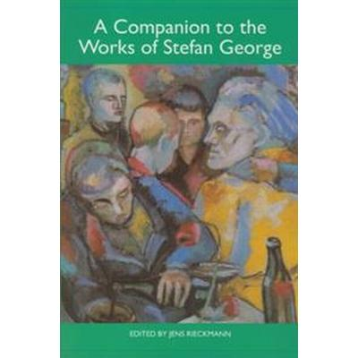 A Companion to the Works of Stefan George (Pocket, 2010)