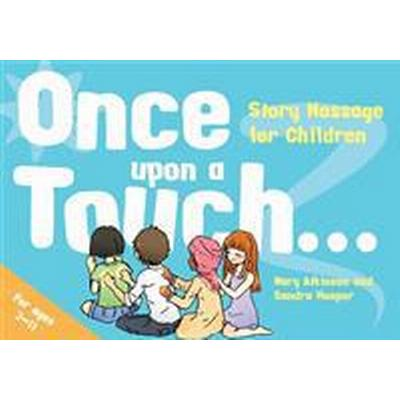 Once Upon a Touch...: Story Massage for Children (Inbunden, 2015)