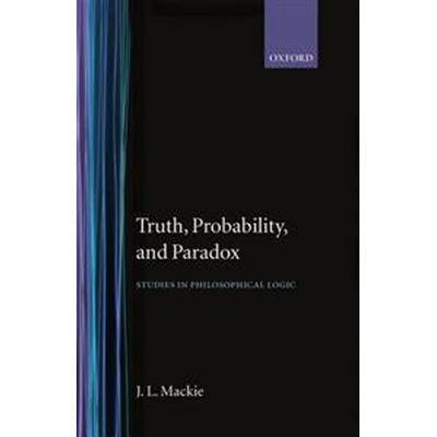 Truth, Probability and Paradox (Inbunden, 1973)