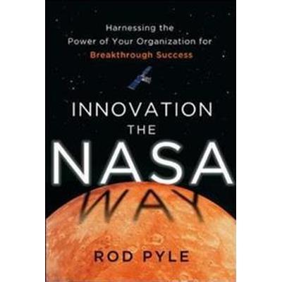 Innovation The Nasa Way (Inbunden, 2014)