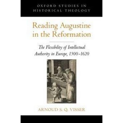 Reading Augustine in the Reformation (Inbunden, 2011)