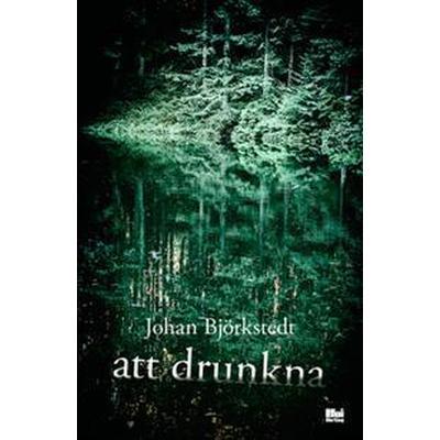 Att drunkna (E-bok, 2017)