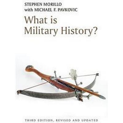 What Is Military History? (Inbunden, 2017)