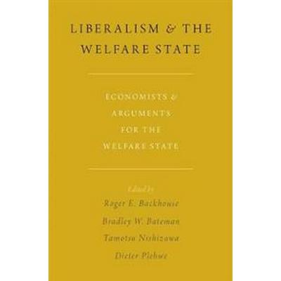 Liberalism and the Welfare State (Inbunden, 2017)