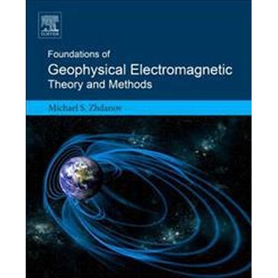 Foundations of Geophysical Electromagnetic Theory and Methods (Pocket, 2017)