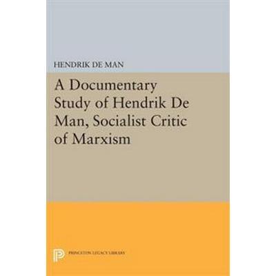 A Documentary Study of Hendrik De Man, Socialist Critic of Marxism (Pocket, 2015)