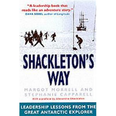 Shackletons way - leadership lessons from the great antarctic explorer (Pocket, 2003)