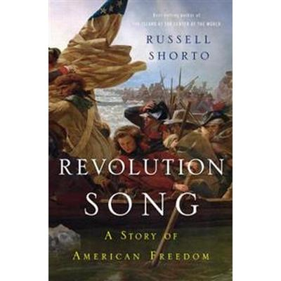 Revolution Song: A Story of American Freedom (Inbunden, 2017)
