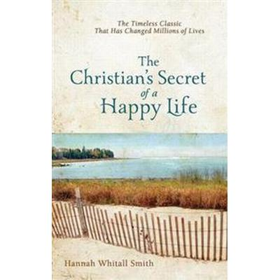 The Christian's Secret of a Happy Life (Häftad, 2012)
