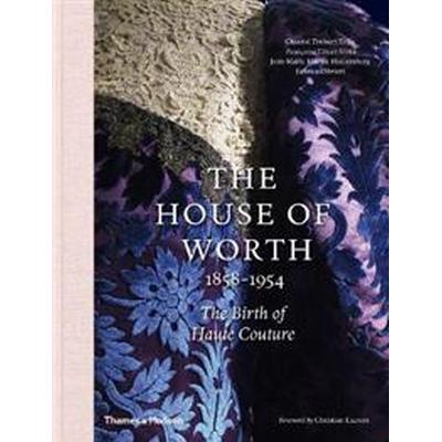 House of worth, 1858-1954 - the birth of haute couture (Inbunden, 2017)