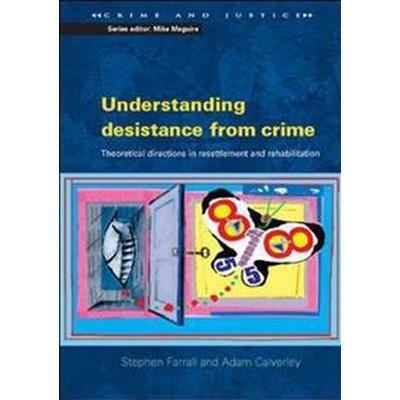 Understanding Desistance from Crime (Pocket, 2005)