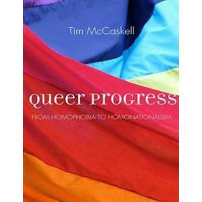Queer progress - from homophobia to homonationalism (Pocket, 2016)