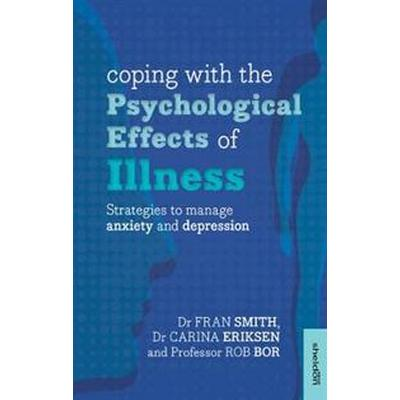 Coping with the psychological effects of illness - strategies to manage anx (Pocket, 2015)