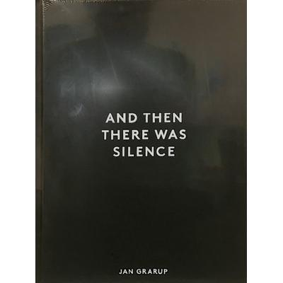 And Then There Was Silence: Jan Grarup, Hardback