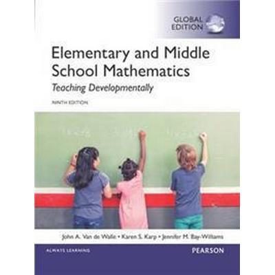 Elementary and Middle School Mathematics: Teaching Developmentally, Global Edition (Övrigt format, 2015)