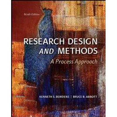 Research Design and Methods: A Process Approach (Int'l Ed) (Inbunden, 2013)