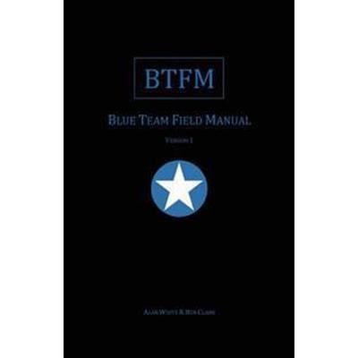 Blue Team Field Manual (Btfm) (Häftad, 2017)