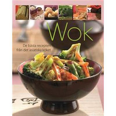 Wok: de bästa recepten från det asiatiska köket (Flexband, 2016)