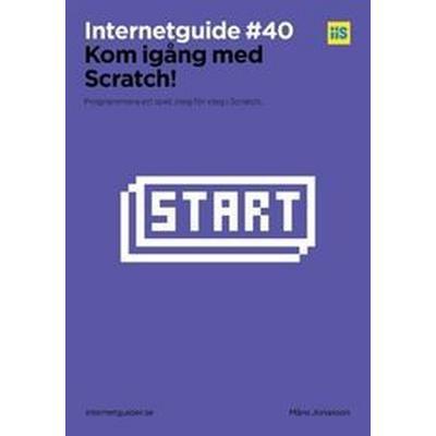 Kom igång med Scratch!: Bygg ett spel, steg för steg i Scratch. (Häftad, 2016)