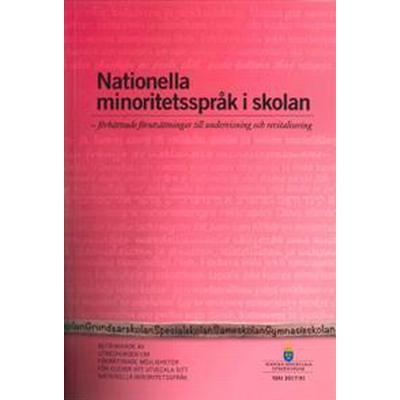 Nationella minoritetsspråk i skolan. SOU 2017:91. Förbättrade förutsättningar till undervisning och revitalisering: Betänkande från Utredningen förbättrade möjligheter för elever att utveckla sitt nationella minoritetsspråk (Häftad, 2017)