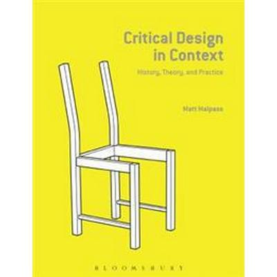 Critical Design in Context (Häftad, 2017)