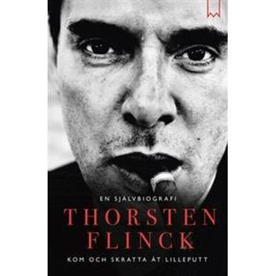 Thorsten Flinck: En självbiografi (E-bok, 2016)