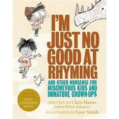I'm Just No Good At Rhyming (Inbunden, 2017)