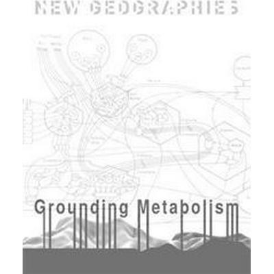 New Geographies: Grounding Metabolism (Häftad, 2014)