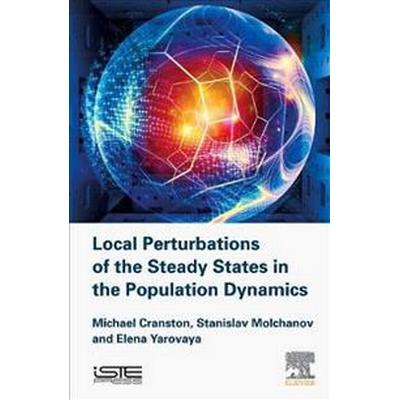 Local Perturbations of the Steady States in the Population Dynamics (Inbunden, 2017)