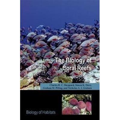 The Biology of Coral Reefs (Häftad, 2018)