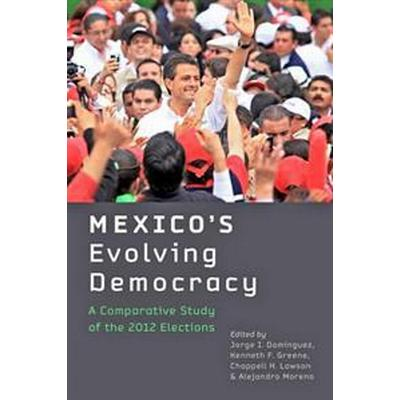 Mexico's Evolving Democracy (Inbunden, 2014)