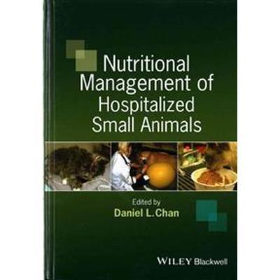Nutritional Management of Hospitalized Small Animals (Inbunden, 2015)