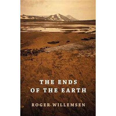 The Ends of the Earth (Inbunden, 2015)
