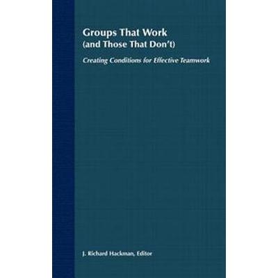 Groups That Work (Inbunden, 1989)