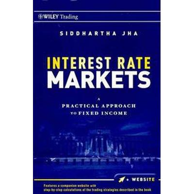 Interest Rate Markets: A Practical Approach to Fixed Income (Häftad, 2011)