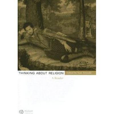 Thinking about Religion: A Reader (Inbunden, 2006)