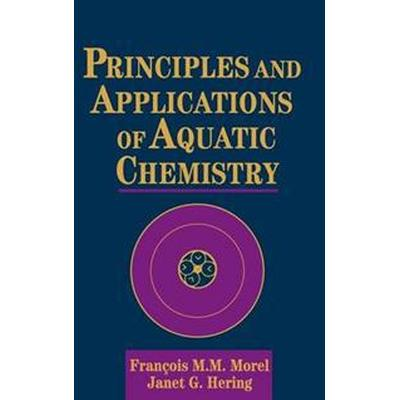 Principles and Applications of Aquatic Chemistry (Inbunden, 1993)