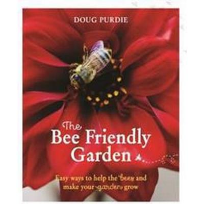 Bee friendly garden - easy ways to help the bees and make your garden grow (Pocket, 2017)