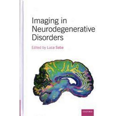 Imaging in Neurodegenerative Disorders (Inbunden, 2015)