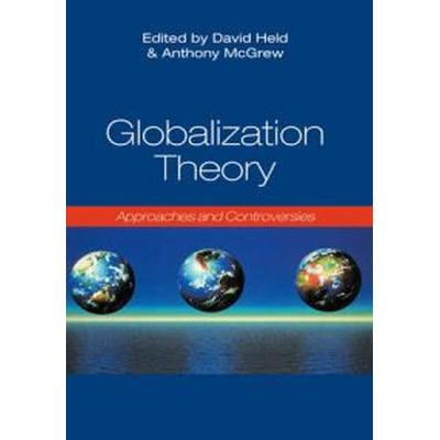 Globalization Theory: Approaches and Controversies (Inbunden, 2007)