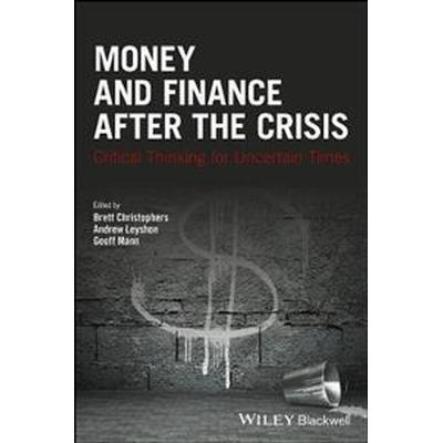 Money and Finance After the Crisis: Critical Thinking for Uncertain Times (Häftad, 2017)