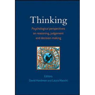 Thinking: Psychological Perspectives on Reasoning, Judgment and Decision Making (Häftad, 2010)