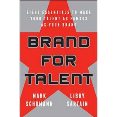 Brand for Talent: Eight Essentials to Make Your Talent as Famous as Your Brand (Häftad, 2015)