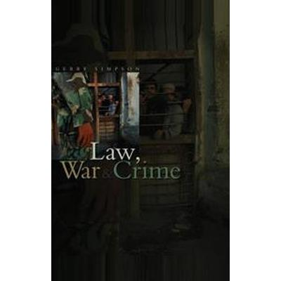 Law, War and Crime: War Crimes, Trials and the Reinvention of International Law (Inbunden, 2007)