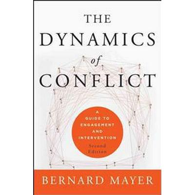 The Dynamics of Conflict: A Guide to Engagement and Intervention (Inbunden, 2012)