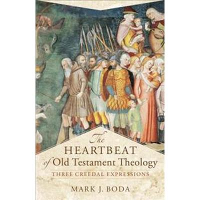 Heartbeat of old testament theology - three creedal expressions (Pocket, 2017)